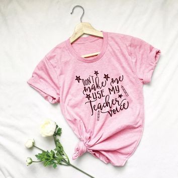 Don't Make Me Use my Teacher Voice funny slogan pink women fashion t-shirt star pen graphic casual cotton aesthetic shirt tees