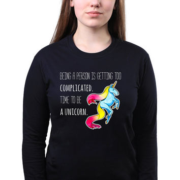 Time To Be A Unicorn Print Shirt Gift Magic Believe I Want To Be A Unicorn Tumblr Slogan Long Sleeve T-shirt