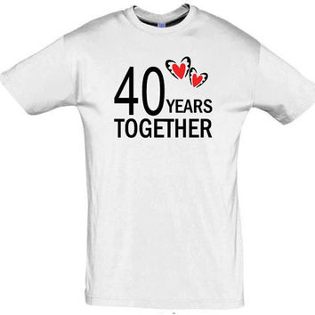 40 years together,anniversary gift,gift ideas,gift for mom,gift for dad,gift for husband,gift for wife,romantic shirt,personalized shirt