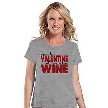 Ladies Valentine Shirt - Funny Wine Lover Valentines Shirt - Womens Happy Valentines Day Shirt - Anti Valentines Gift for Her - Grey T-shirt