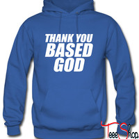 Thank You Based God Hoodie