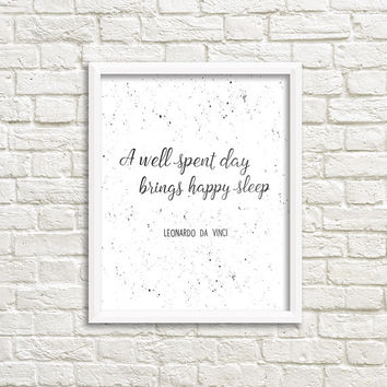 Black and white print, bedroom art, bedroom sign, black white wall art quotes, Leonardo da Vinci quote, a well spent day brings happy sleep