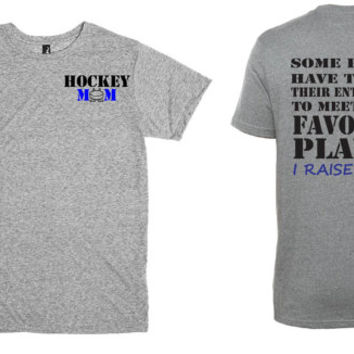 hockey mom shirt. favorite player.  front and back.  white or gray.
