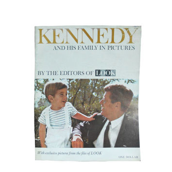 Vintage Look Magazine Kennedy and His Family in Pictures From the Editors of Look - President John F. Kennedy 1963
