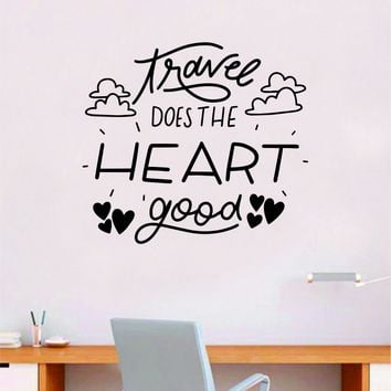 Travel Does the Heart Good Quote Wall Decal Sticker Bedroom Room Art Vinyl Inspirational Motivational Teen School Baby Nursery Kids Office Adventure