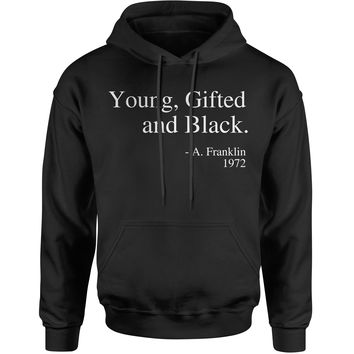 Young, Gifted and Black Quote Adult Hoodie Sweatshirt