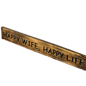 Carved Wood Sayings Sign - Engraved Wood Sign - Happy Wife, Happy Life Sign - Wedding Gift