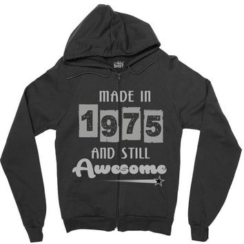 made in 1975 and still awesome Zipper Hoodie