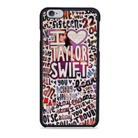 Taylor Swift Song Collage Actrees Iphone 6 Cases
