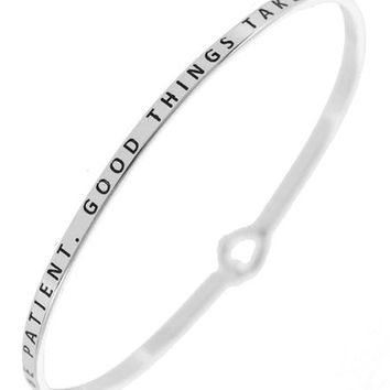 BE PATIENT. GOOD THINGS TAKE TIME Message Bracelet