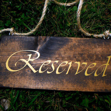 Wooden Reserved Wedding Sign - Rustic Weddings