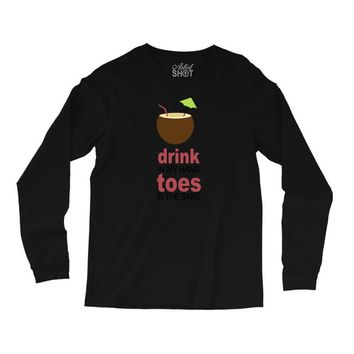 drink in my hand Long Sleeve Shirts