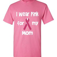 I Wear Pink For My Mom Breast Cancer Awareness Support Shirt Top S - 5XL