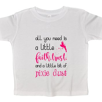 All You Need Is A Little Faith, Trust And A Little Bit Of Pixie Dust Funny Kids Onesuit