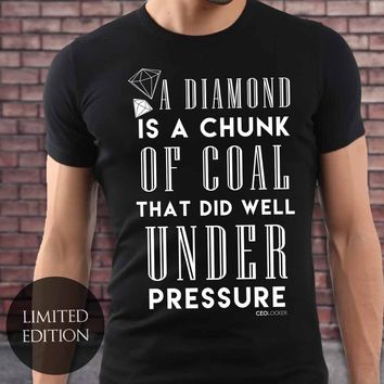 Limited Edition - A Diamond Is A Chunk Of Coal That Did Well Under Pressure