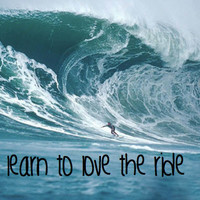 learn to love the ride - Wave art print