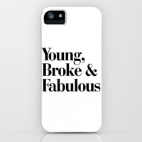 Young, Broke & Fabulous iPhone & iPod Case by RexLambo