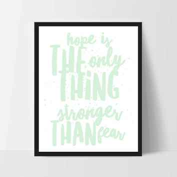 Hope is Stronger Than Fear, Art Print, Quote, Inspirational Print Decor, Digital Art Print