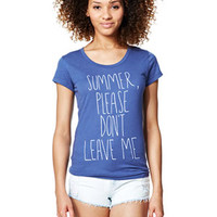 Summer Please Don't Leave Me Tee - Blue