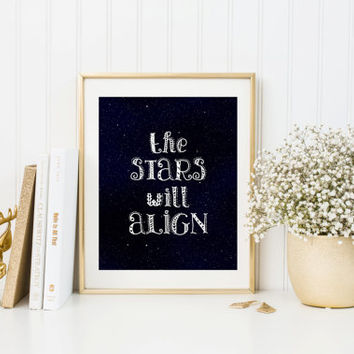 Digital download, quote print, The Stars Will Align, inspirational typography, black and white word art, motivational wall art, printable