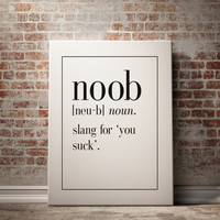 NOOB Definition Print Man Cave Decor Art Print Home Decor Kitchen Wall Art Video Game Art Funny Art Inspirational Quote INSTANT DOWNLOAD