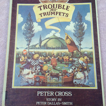 Rare Vintage Children's Book, Trouble For Trumpets, 1984 First U.S. Edition, First Printing, Hardcover, Great Illustrations, Rare Book