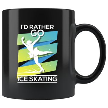 I'd Rather Go Ice Skating Ice Skater Gift Mug