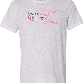 Breast Cancer Burnout T-shirt I Wear Pink for my Mom