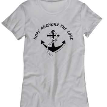 HOPE ANCHORS THE SOUL HEBREWS 6:19 TEE