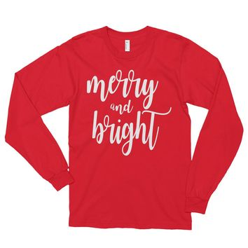 Merry and Bright Ladies Unisex Long sleeve t-shirt / Christmas Shirt / FREE Shipping