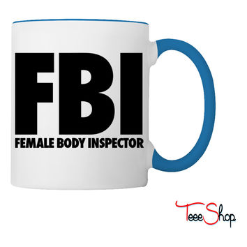 FBI Female Body Inspector Coffee & Tea Mug