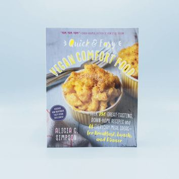 Quick & Easy Vegan Comfort Food by Alicia Simpson - The Herbivore Clothing Co.