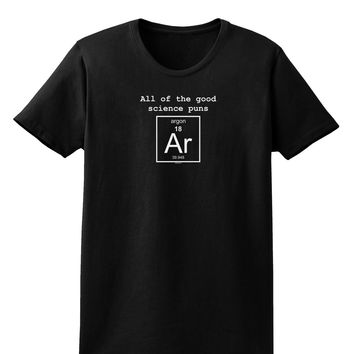 All of the Good Science Puns Argon Womens Dark T-Shirt
