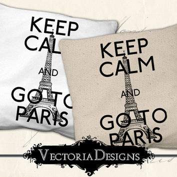 Keep Calm and go to Paris digital transfer image iron on writing printable instant download digital collage sheet VD0671