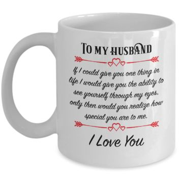 To My Husband ~ You Are Special To Me ~ Romantic Coffee Mug Gift