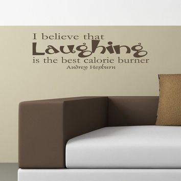 Laughing is the best calorie burner Audrey by willowcreeksigns