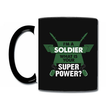 I am a Soldier What is your Superpower? Coffee & Tea Mug