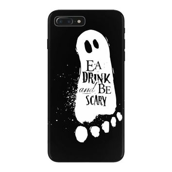 eat drink and be scary iPhone 7 Plus Case