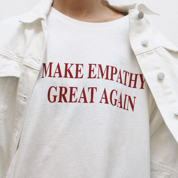 MAKE EMPATHY Great Again ladies t-shirt