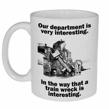 Department Like a Train Wreck Funny Coffee or Tea Mug