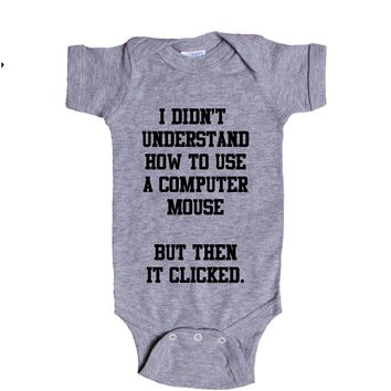 I Didn't Understand How To Use A Computer Mouse But Then It Clicked Baby Onesuit