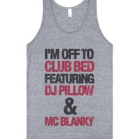I'm Off To Club Bed-Unisex Athletic Grey Tank