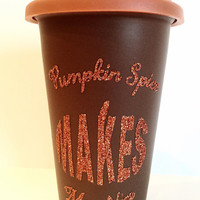 Glitter Coffee Tumbler - Pumpkin Spice Glitter Coffee Mug - Pumpkin Spice Latte - Travel Coffee Mug - Pumpkin Spice Makes Me Nice - Glitter