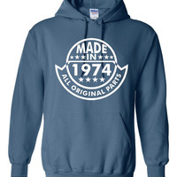 Made In 1974 With All ORIGINAL Parts 40th BIRTHDAY Printed Graphic Sweatshirt Great Birthday Graphic Hoodie Awesome Gift For Birthdays