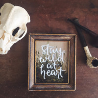 Stay Wild at Heart - Hand Lettered Quote, Vintage Art
