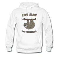 Sweat-shirt à capuche Funny & Cute Sloth Live Slow Die Whenever Slogan   Spreadshirt