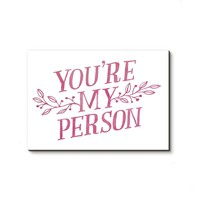 'You're My Person'