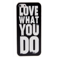 Love What You Do Print Case for iPhone 4/4S and iPhone 5