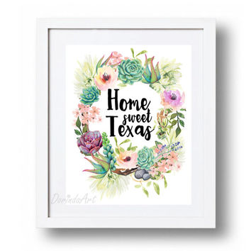 Printable Watercolor wreath home decor Home sweet Texas Floral wreath print Succulent wreath Home wall art DOWNLOAD 5x7 8x10 11x14 16x20