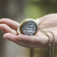 Not All Those Who Wander Are Lost Pocket Watch Necklace